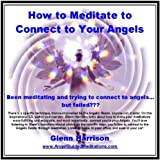How to Meditate to Connect to Your Angels
