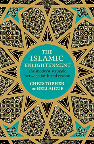 the-islamic-enlightenment-the-modern-struggle-between-faith-and-reason