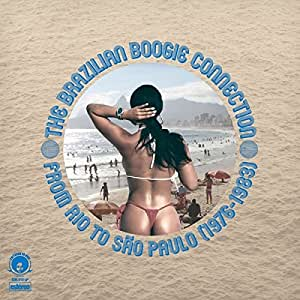 The Brazilian Boogie Connection: from Rio to Sao Paulo (1976-1983)