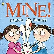 Mine by Rachel Bright (2011-06-21)