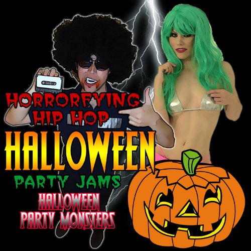 Horrorfying Hip Hop Halloween Party Jams [Clean]