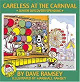 Careless at the Carnival: Junior Discovers Spending (Life Lessons with Junior) by Dave Ramsey (2003-10-01)