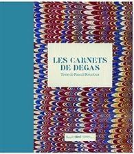 Les Carnets de Degas par Pascal Bonafoux