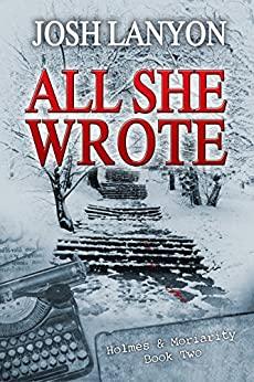 All She Wrote: Holmes & Moriarity 2 (English Edition)