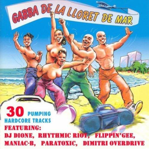 Gabba De La Lloret De Mar (31 Pumping Hardcore Tracks) [Explicit] -