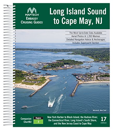 Embassy Cruising Guide: Long Island Sound to Cape May, NJ, 17 ed: Includes New York Harbor to Block Island, the Hudson River, the Connecticut River, Long ... and the New Jersey Coast (English Edition)