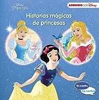 Historias mágicas de princesas : La Cenicienta, La Bella Durmiente y Blancanieves par  Disney