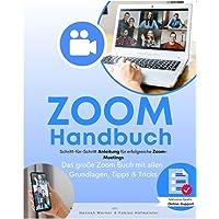 Zoom Handbuch: Das große Zoom Buch mit allen Grundlagen, Tipps & Tricks sowie einer Schritt-für-Schritt Anleitung für…