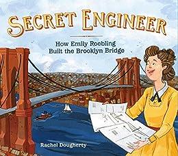 Descargar Epub Secret Engineer: How Emily Roebling Built the Brooklyn Bridge