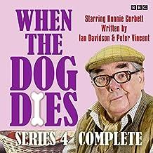 When the Dog Dies: Series 4: The BBC Radio 4 sitcom