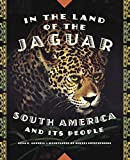 In the Land of the Jaguar: South America and Its People