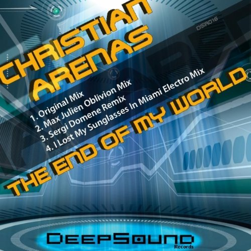 The End of My World (I Lost My Sunglasses In Miami Electro Mix)
