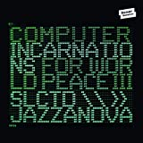 Computer Incarnations for World Peace 3 Compiled By Jazzanova