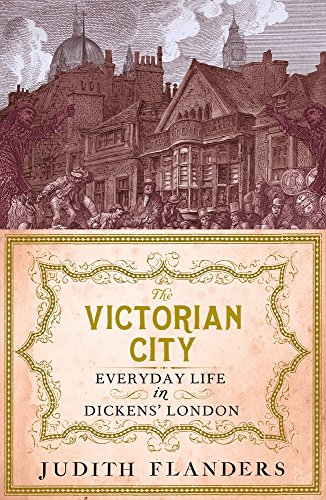 the-victorian-city-everyday-life-in-dickens-london