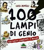 100 lampi di genio che hanno cambiato il mondo