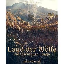 Land der Wölfe (Die Eisenfaust-Saga 1)
