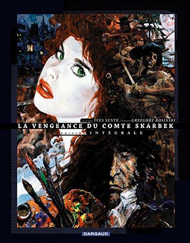 La Vengeance du Comte Skarbek : Edition intégrale