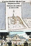 Telecharger Livres Un Fantome Dans la Ville l Ancien Hotel de Ville de Caen Seminaire des Eudistes de 1664 a 1792 (PDF,EPUB,MOBI) gratuits en Francaise