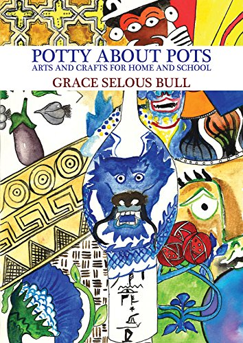 Potty About Pots: Arts And Crafts For Home And School (English Edition) -