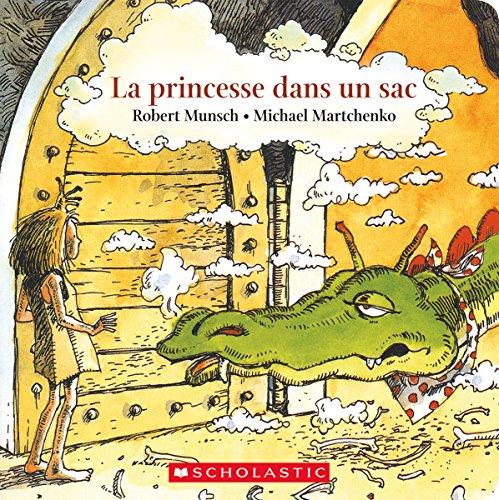 La Princesse Dans Un Sac par  Robert Munsch