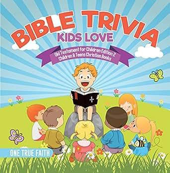 Bible Trivia Kids Love   Old Testament for Children Edition