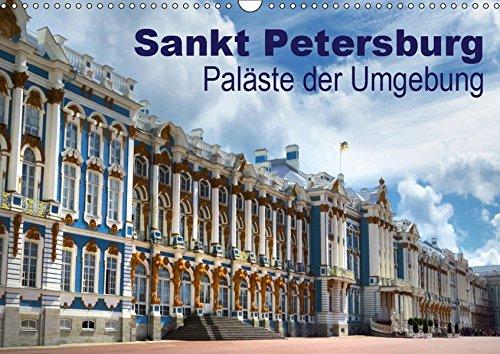 Sankt Petersburg - Paläste der Umgebung (Wandkalender 2019 DIN A3 quer): Sehenswerte Paläste und Parks in der Umgebung von Sankt Petersburg mit ... (Monatskalender, 14 Seiten ) (CALVENDO Orte)