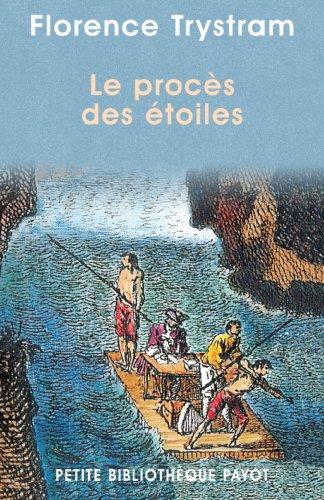 Le procs des toiles. Rcit de la prestigieuse expdition de trois savants franais en Amrique du Sud, 1735-1771