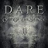 Out of the Silence II (Anniversary Special Edt.) - Dare