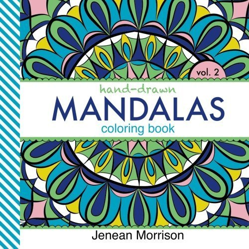 Hand-Drawn Mandalas Coloring Book, Volume Two: An Adult Coloring Book for Stress-Relief, Relaxation, Meditation and Creativity (Jenean Morrison Adult Coloring Books) by Jenean Morrison (2014-12-01)