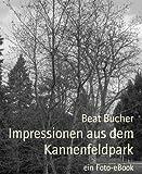 'Impressionen aus dem Kannenfeldpark: ein Foto-eBook' von Beat Bucher