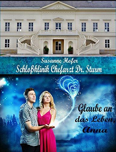 glaube-an-das-leben-anna-schlossklinik-chefarzt-dr-sturm-1
