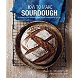 How To Make Sourdough: 45 recipes for great-tasting sourdough breads that are good for you, too. by Emmanuel Hadjiandreou (2016-04-14)