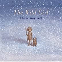 The Wild Girl by Chris Wormell (2006-06-21)