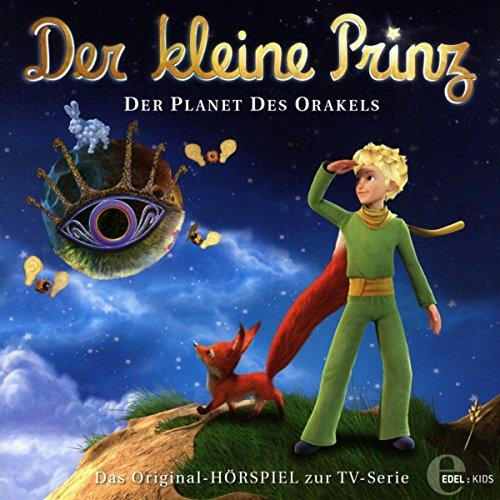 Der kleine Prinz - Original-Hörspiel, Vol.25: Der Planet des Orakels