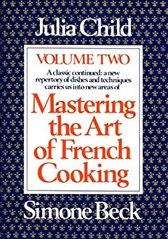 Mastering the Art of French Cooking, Volume 2: 002 von [Child, Julia]