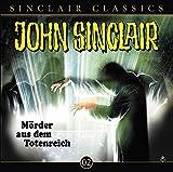 John Sinclair Classics: Mörder aus dem Totenreich