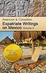 American and Canadian Expatriate Writings on Mexico Volume 2 (English Edition)