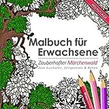 Malbuch für Erwachsene: Zauberhafter Märchenwald (Kleestern® Original)