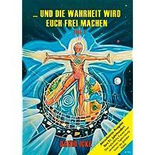 ... und die Wahrheit wird euch frei machen, Teil I: Aktualisierte Ausgabe fürs 21. Jahrhundert (German Edition)