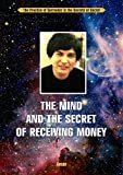 Book cover image for The Mind and the Secret of Receiving Money