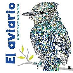 El aviario: Retratos de aves para colorear Loros y otras aves (Varios)