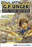 G. F. Unger Sonder-Edition 140 - Western: Wiyan Wakan - Heilige Frau