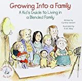 Growing Into a Family: A Kid's Guide to Living in a Blended Family (Elf-Help Books for Kids)
