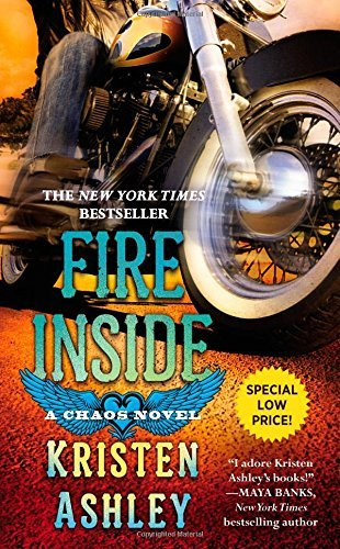 Fire Inside: A Chaos Novel by Kristen Ashley (2015-04-28)