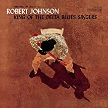 King Of The Delta Blues Singers (remastered) [Import allemand]