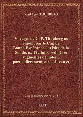 Voyages de C. P. Thunberg au Japon, par le Cap de Bonne-Espérance, les isles de la Sonde, c. . Tradu