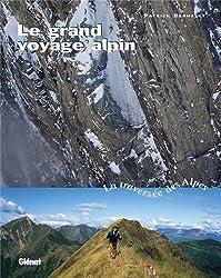 Le grand voyage alpin : La traversée des Alpes