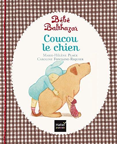 Bébé Balthazar : Coucou le chien