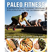 Paleo Fitness - A Primal Training and Nutrition Program to Get Lean, Strong and Healthy