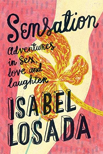 Sensation: Adventures in Life, Love and Pleasure por Isabel Losada
